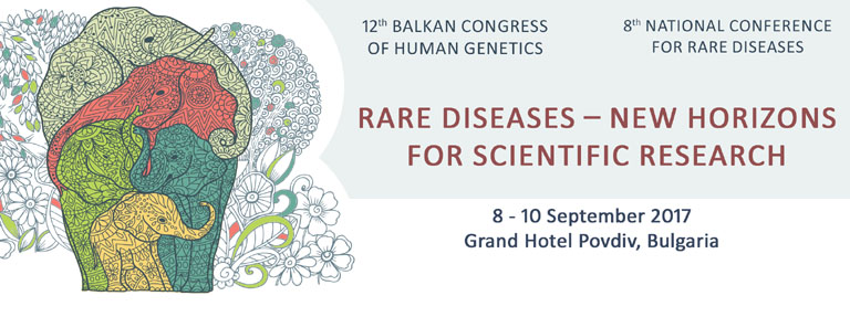 8th National Conference for Rare Diseases and Orphan Drugs and 12th Balkan Congress of Human Genetics – September 2017, Plovdiv